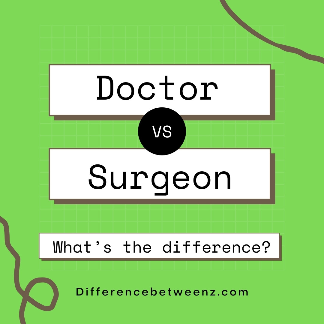 difference between doctor and surgeon
