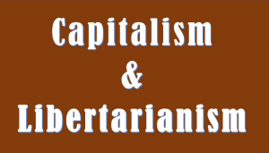 Difference between Capitalism and Libertarianism