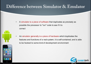 Difference between a Simulator and an Emulator