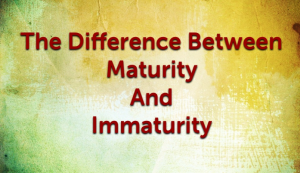 Difference between Maturity and Immaturity