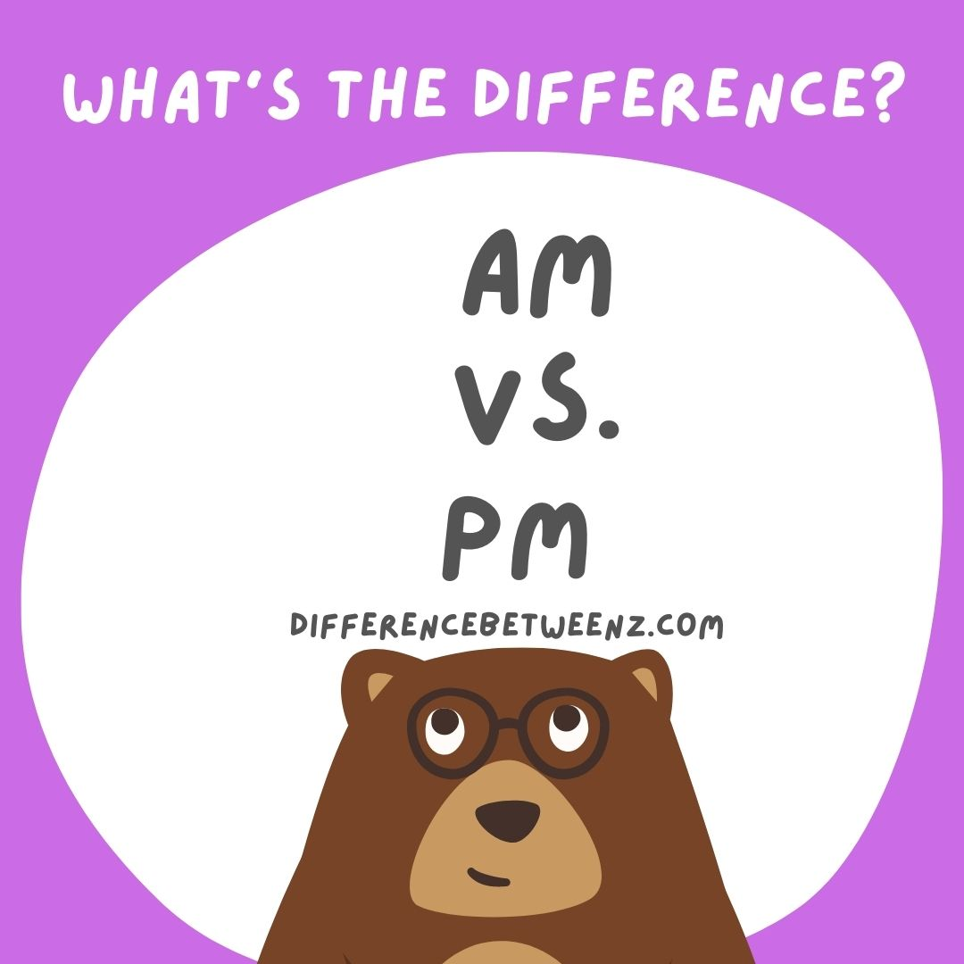 Difference between AM and PM