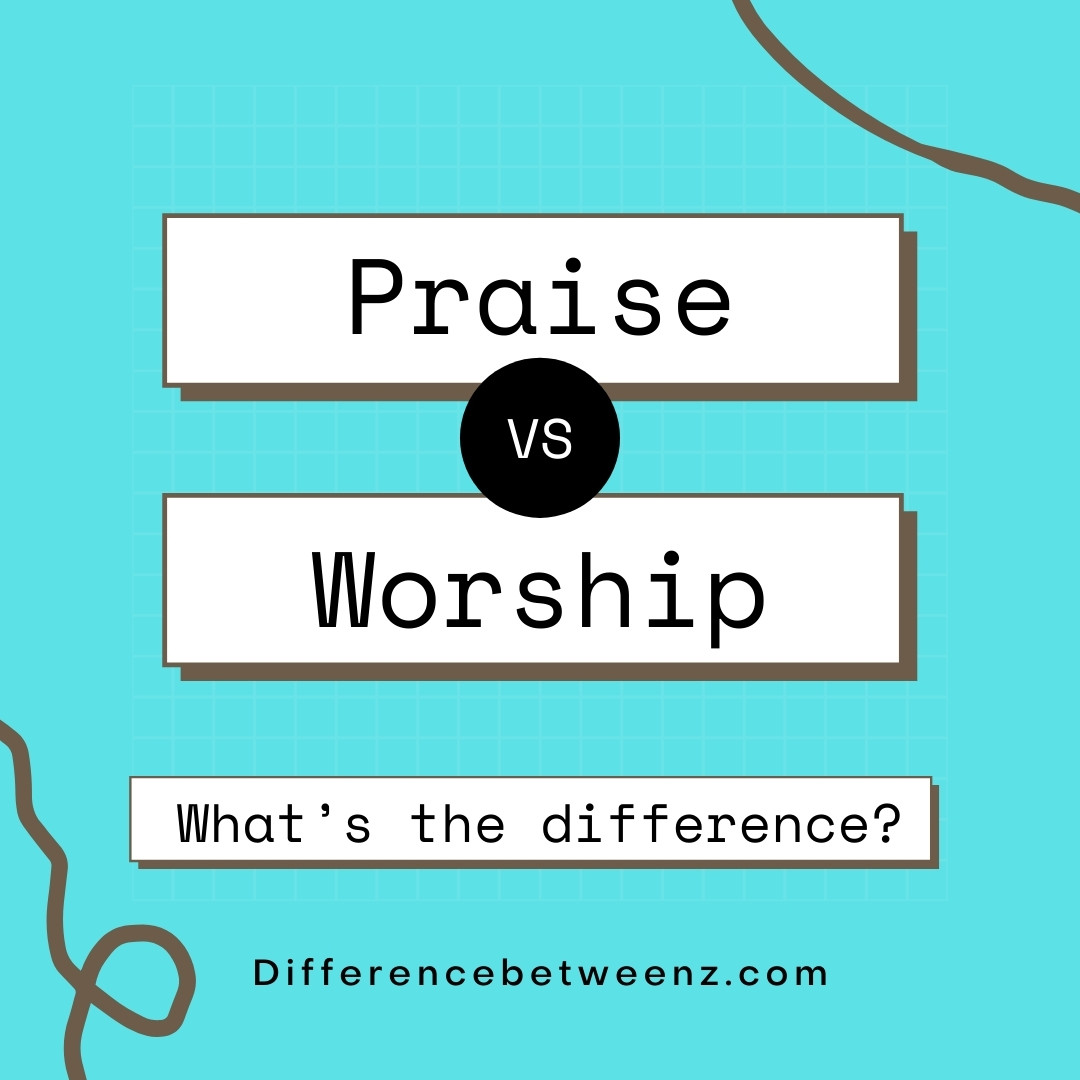 What is Difference between Praise and Worship