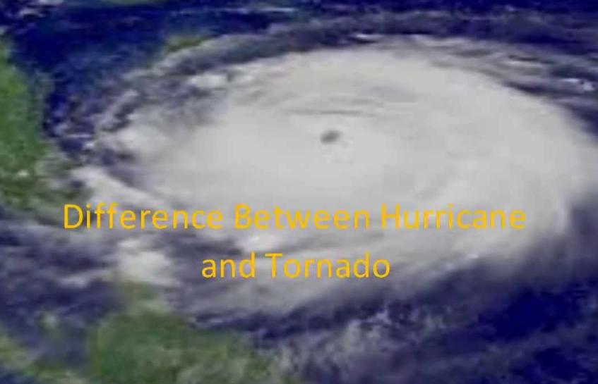 Difference between Tornado and Hurricane