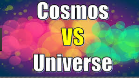 Difference between Universe and Cosmos