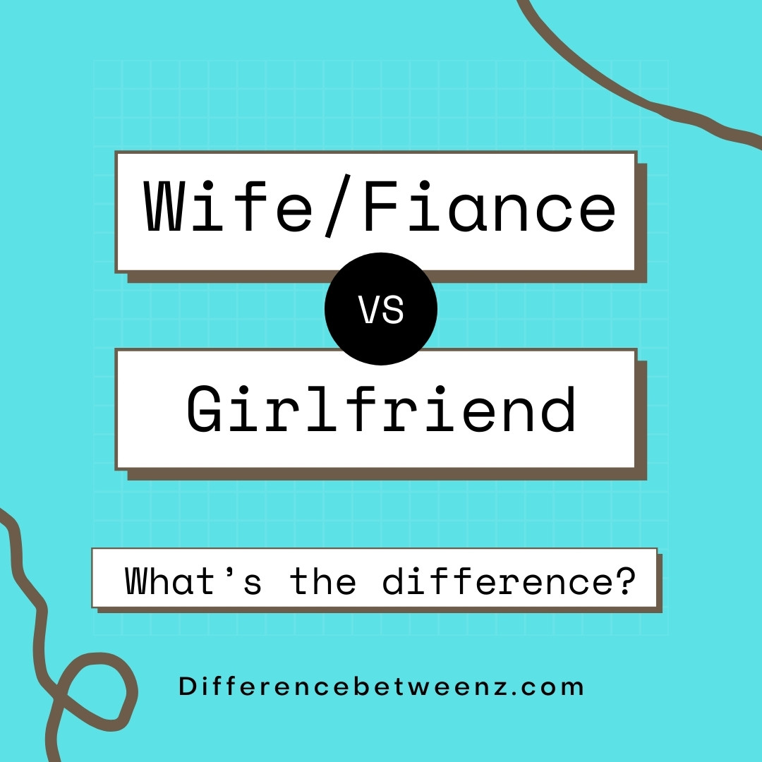 What is Difference between Wife and Girlfriend