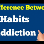 What is the Difference between Addiction and Habits