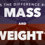 Difference between Mass and Weight | Mass vs. Weight