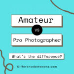Difference between Professional and Amateur Photographer