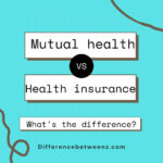 What is the difference between health mutual and health insurance?
