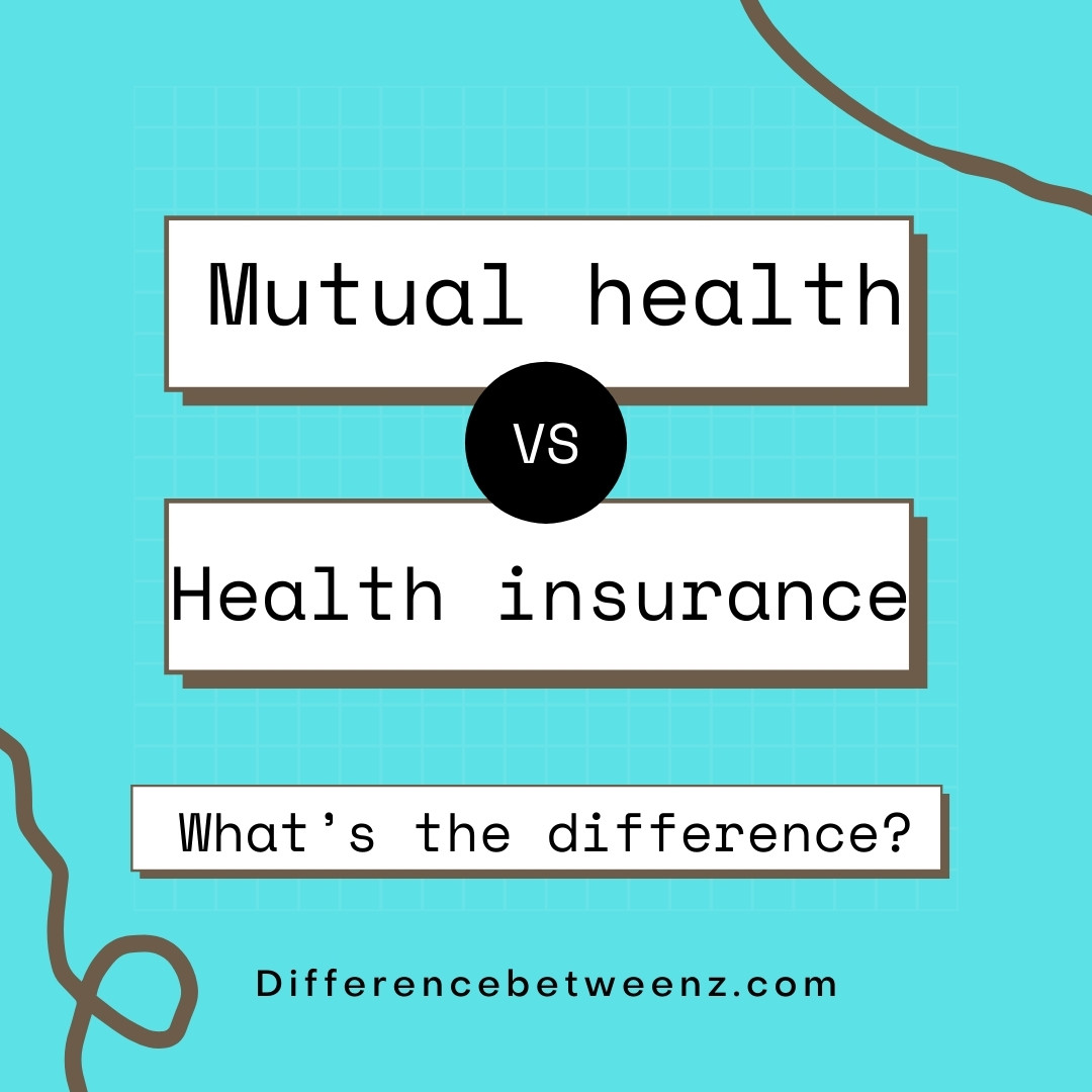 difference between health mutual and health insurance