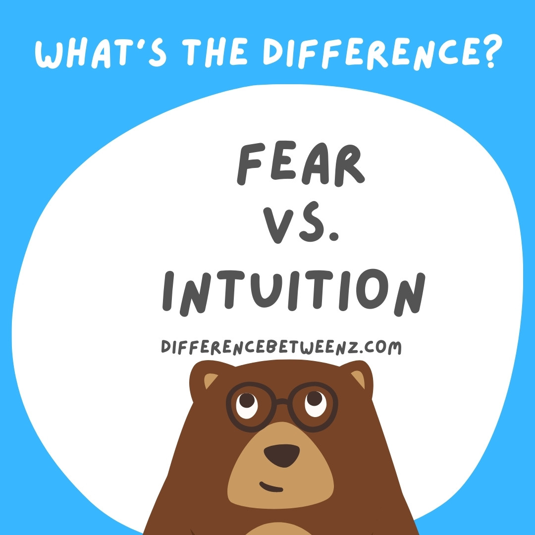 What is Difference between Fear and Intuition