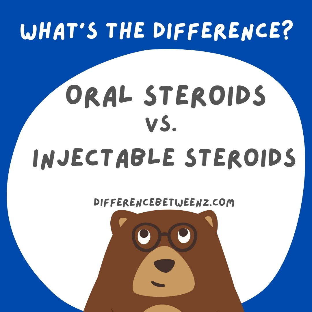 oral steroids vs injectable steroids